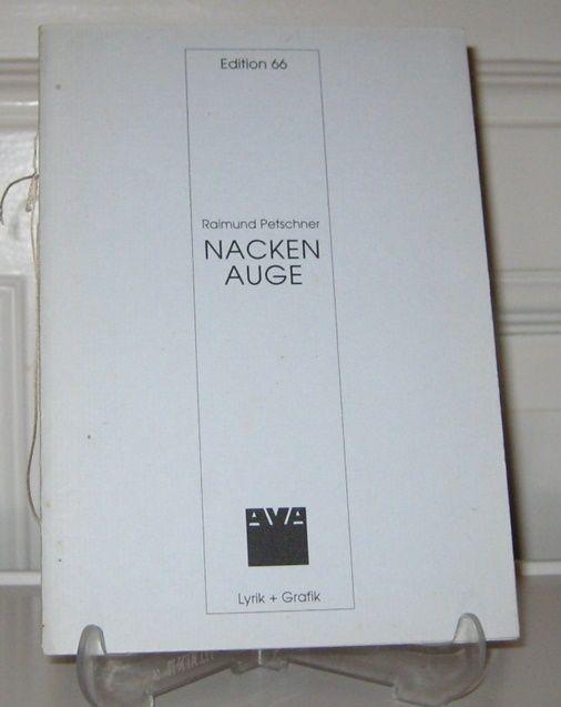 Petschner, Raimund und Jo Kuhn: Nackenauge. (Signiertes Exemplar). Jo Kuhn: Grafik. [Edition 66 / Ava - Lyrik + Grafik].