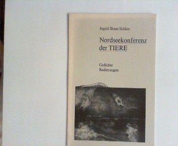 Schloe, Ingrid Brase: Nordseekonferenz der Tiere. Gedichte. Radierungen.