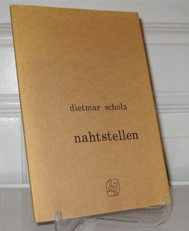 Scholz, Dietmar: Nahtstellen. (Vom Autor signiert).