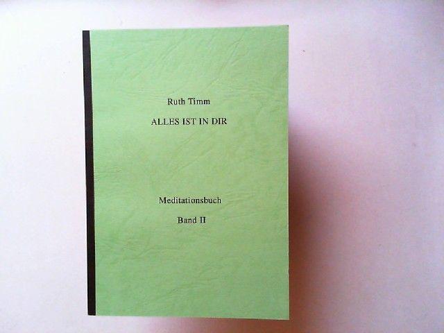 Timm, Ruth: Alles ist in dir. Meditationsbuch. Band 2