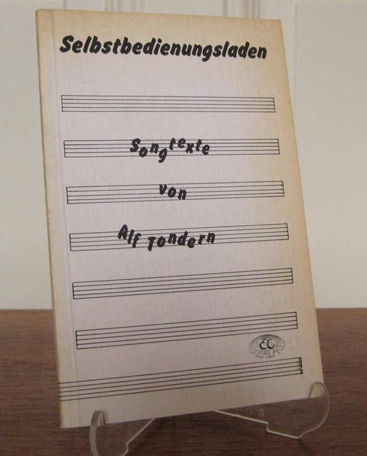 Tondern, Alf: Selbstbedienungsladen. Songtexte von Alf Tondern. Hrsg. von Peter Herwig.