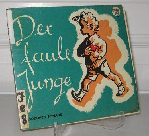 Bomans, Godfried: Der faule Junge. Bilder von Jaap Pander. Deutsch von Jutta Knust.