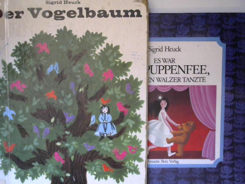 Heuck, Sigrid: 1 Buch und 1 Zugabe: 1) Der Vogelbaum oder die Geschichte von den Abenteuern eines kleinen Mädchens im Wald. Erzählt und mit Bildern versehen von Sigrid Heuck; 2) Es war die Puppenfee, die einen Walzer tanzte.