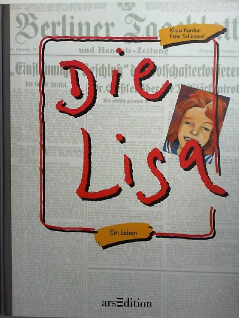 Kordon, Klaus und Peter Schimmel (Ill.): Die Lisa. Ein Leben.