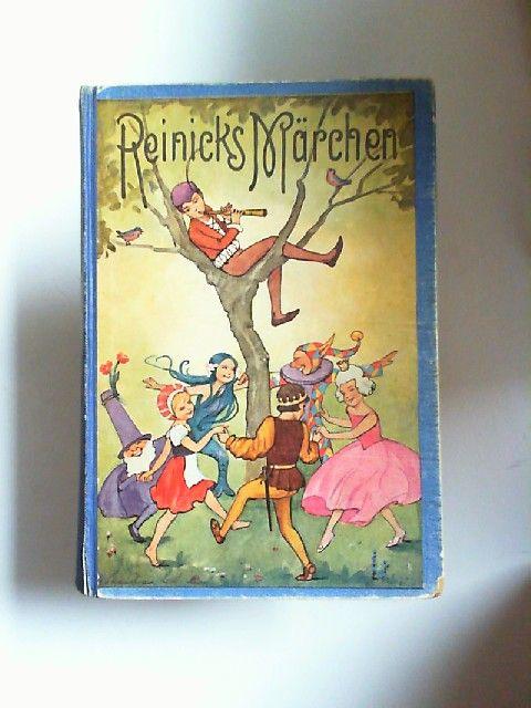 Reinick, Robert: Reinicks Märchen Märchen und Erzählungen