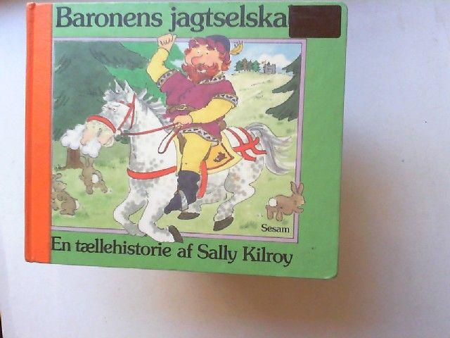 Vejen, Georg und Sally Kilroy: Baronens jagtselska - En tællehistorie af Sally Kilroy.