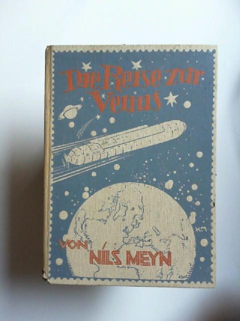 Meyn, Nils: Die Reise zur Venus. Phantastische Zukunftserzählung. Bilder von Karl Mühlmeister. Aus dem Dänischen übertragen von Antje Hering.