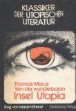 Morus, Thomas: Von der wunderbaren Insel Utopia. Herausgegeben und mit einem Nachwort und einer Bibliographie von Heiner Höfener, Klassiker der utopischen Literatur ; Bd. 1
