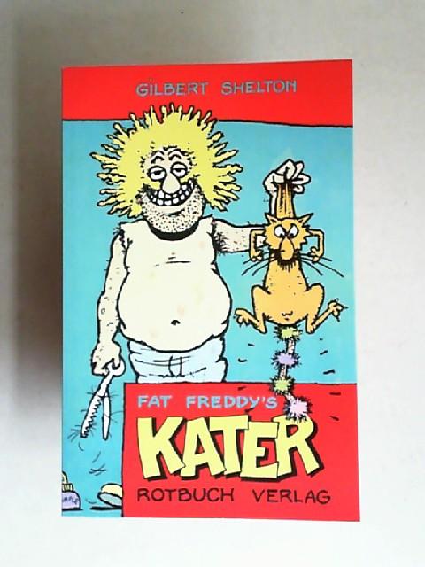 Shelton, Gilbert: Fat Freddy`s Kater. Deutsch von Gerhard Seyfried. [Rotbuch 322]