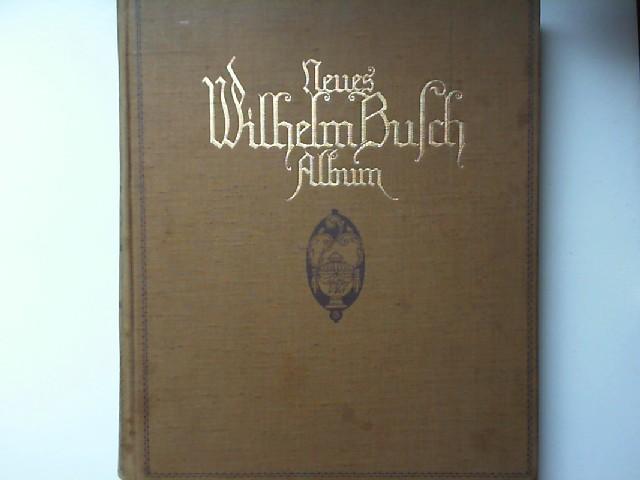 Busch, Wilhelm: Neues Wilhelm Busch Album. Sammlung lustiger Bildergeschichten mit 1500 zum Teil farbigen Bildern von Wilhelm Busch.