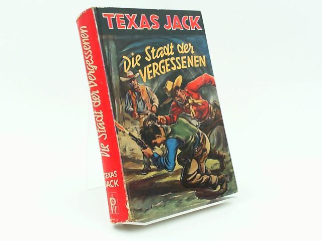 Schubert, P. H.: Texas Jack. Die Stadt der Vergessenen. Wildwest-Roman von P. H. Schubert.