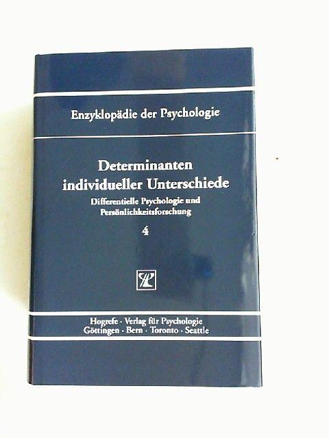 Amelang, Manfred (Hrsg.): Determinanten individueller Unterschiede. [Enzyklopädie der Psychologie. Themenbereich C: Theorie und Forschung. Serie VIII: Differentielle Psychologie und Persönlichkeitsforschung. Band 4. In Verbindung mit der Deutschen Gese...