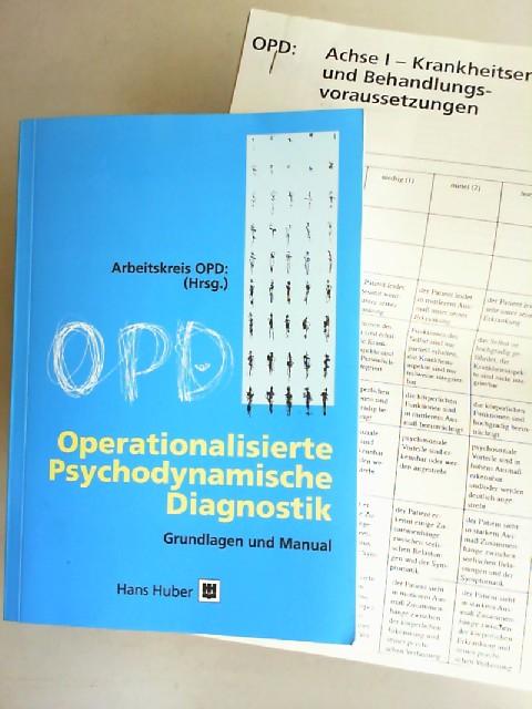 Arbeitskreis OPD (Hrsg.): Operationalisierte Psychodynamische Diagnostik. Grundlagen und Manual. Entwickelt und herausgegeben vom Arbeitskreis zur Operationalisierung Psychodynamischer Diagnostik.