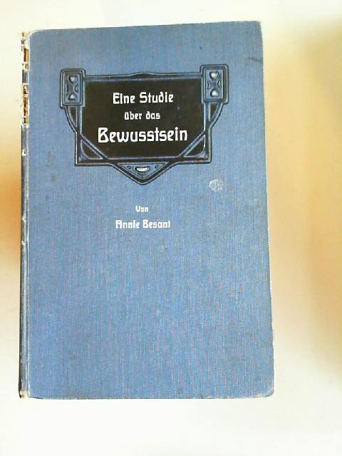 Besant, Annie: Eine Studie über das Bewusstsein. Ein Beitrag zur Psychologie. Autorisierte Übersetzung von Günther Wagner.