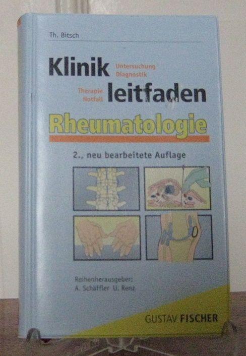 Bitsch, Thomas (Hrsg.): Klinikleitfaden Rheumatologie. Untersuchung, Diagnostik, Therapie, Notfall.