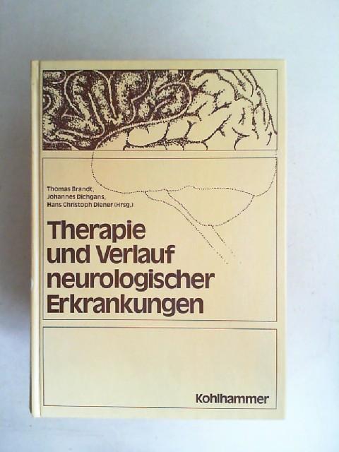 Brandt, Thomas (Hg.), Johannes Dichgans (Hg.) und Hans Christoph Diener (Hg.): Therapie und Verlauf neurologischer Erkrankungen.