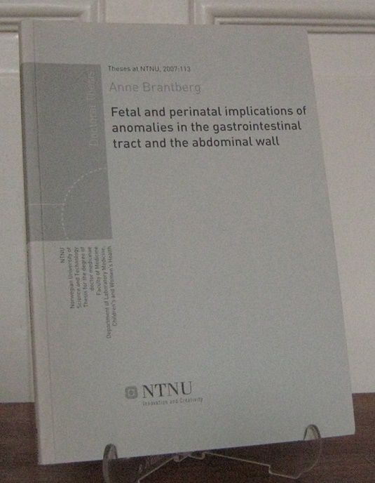 Brantberg, Anne: Fetal and perinatal implications of anomalies in the gastrointestinal tract and the abdominal wall. Thesis for the degree of doctor medicinae.