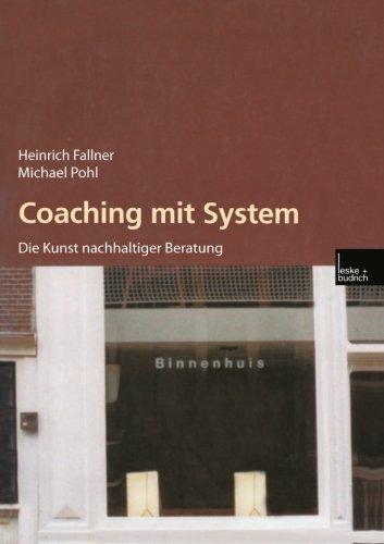 Fallner, Heinrich und Michael Pohl: Coaching mit System. Die Kunst nachhaltiger Beratung. Mit Illustrationen von Gudrun Pohl.