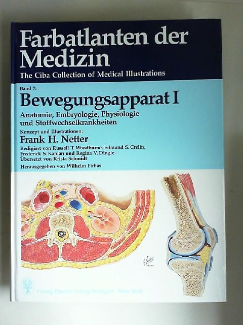 Firbas, Wilhelm (Hrsg.) und Frank W. Netter (Konzept und Illustrationen): Farbatlanten der Medizin Band 7: Bewegungsapparat I; Anatomie, Embryologie, Physiologie und Stoffwechselkrankheiten.