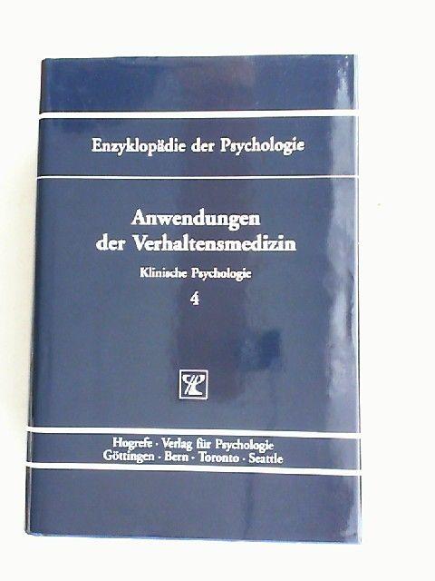 Flor, Herta (Hrsg.), Kurt Hahlweg (Hrsg.) und Nils Birbaumer (Hrsg.): Anwendungen der Verhaltensmedizin. [Enzyklopädie der Psychologie. Themenbereich D: Praxisgebiete. Serie II: Klinische Psychologie. Band 4. In Verbindung mit der Deutschen Gesellschaf...