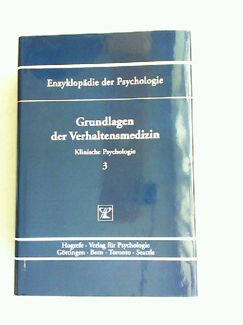 Flor, Herta (Hrsg.), Kurt Hahlweg (Hrsg.) und Nils Birbaumer (Hrsg.): Grundlagen der Verhaltensmedizin. [Enzyklopädie der Psychologie. Themenbereich D: Praxisgebiete. Serie II: Klinische Psychologie. Band 3. In Verbindung mit der Deutschen Gesellschaft...