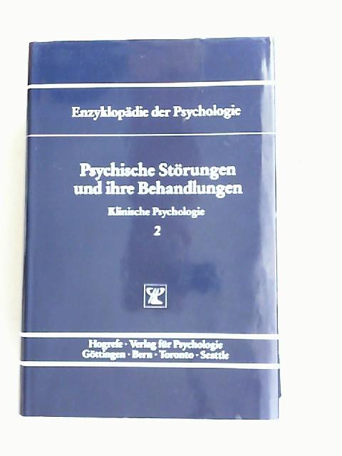 Hahlweg, Kurt (Hrsg.) und Anke Ehlers (Hrsg.): Psychische Störungen und ihre Behandlungen. [Enzyklopädie der Psychologie. Themenbereich D: Praxisgebiete. Serie II: Klinische Psychologie. Band 2. In Verbindung mit der Deutschen Gesellschaft für Psycholo...
