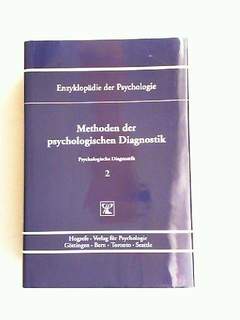 Hornke, Lutz F. (Hrsg.), Manfred Amelang (Hrsg.) und Martin Kersting (Hrsg.): Methoden der psychologischen Diagnostik. [Enzyklopädie der Psychologie. Themenbereich B: Methodologie und Methoden. Serie II: Psychologische Diagnostik. Band 2. In Verbindung...