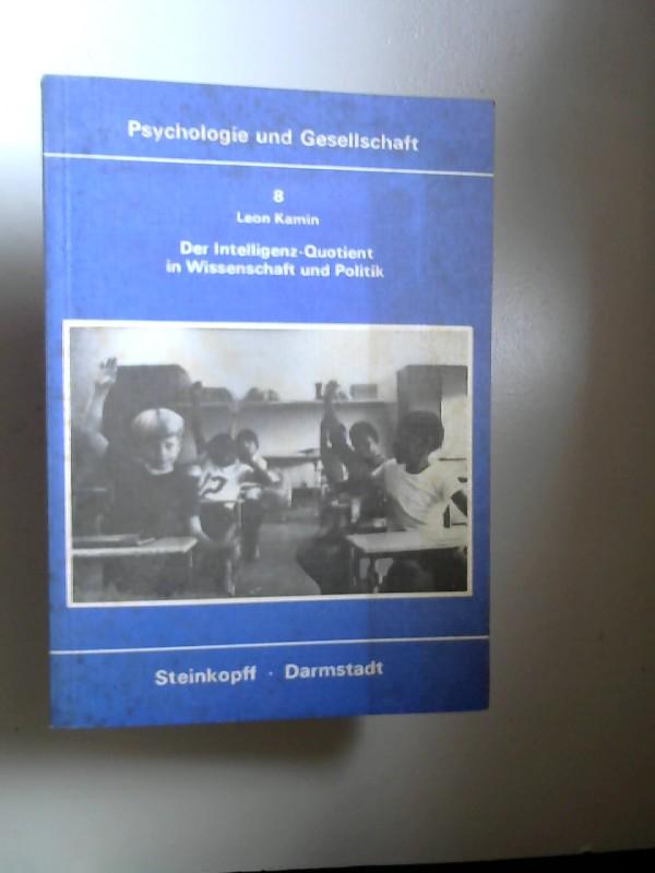 Kamin, Leon J.: Der Intelligenz-Quotient in Wissenschaft und Politik. Mit einer Einleitung von Michael Stadler und Sonja Stadler. [Psychologie und Gesellschaft Band 8]