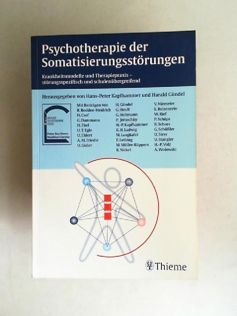 Kapfhammer, Hans-Peter (Hg.), Harald Gündel (Hg.) Ruth Bodden-Heidrich u. a.: Psychotherapie der Somatisierungsstörungen. Krankheitsmodelle und Therapiepraxis - störungsspezifisch und schulenübergreifend. [Lindauer Psychotherapie-Module]