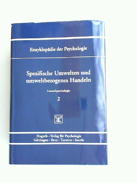 Lantermann, Ernst-Dieter (Hrsg.), Volker Linneweber (Hrsg.) und Elisabeth Kals (Hrsg.): Spezifische Umwelten und umweltbezogenes Handeln. [Enzyklopädie der Psychologie. Themenbereich C: Theorie und Forschung. Serie IX: Umweltpsychologie. Band 2. In Ver...