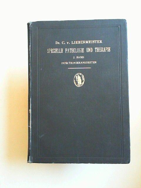 Liebermeister, C.: Vorlesungen über Infectionskrankheiten. [Vorlesungen über Specielle Pathologie und Therapie erster Band]