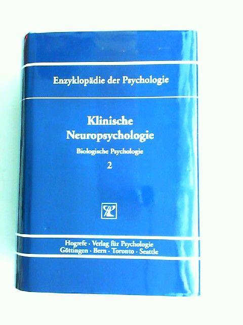 Markowitsch, Hans J. (Hrsg.): Klinische Neuropsychologie. [Enzyklopädie der Psychologie. Themenbereich C: Theorie und Forschung. Serie I: Biologische Psychologie. Band 2. In Verbindung mit der Deutschen Gesellschaft für Psychologie herausgegeben von Ni...