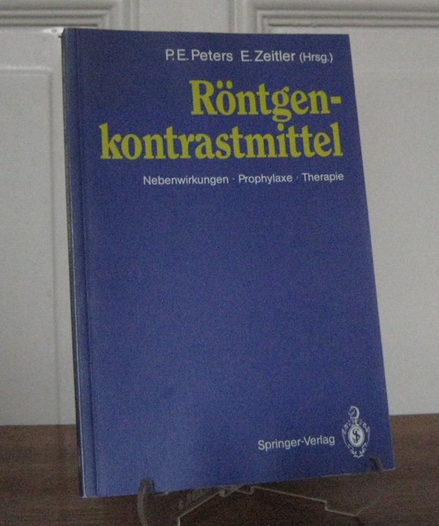 Peters, Peter E. und E. Zeitler (Hgg.): Röntgenkontrastmittel. Nebenwirkungen - Prophylaxe - Therapie.