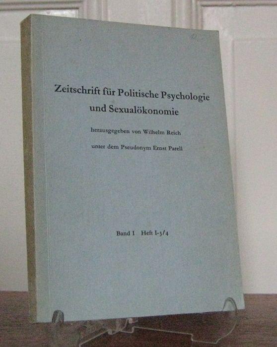 Reich, Wilhelm (Hrsg.) und Ernst Parell: Zeitschrift für Politische Psychologie und Sexualökonomie. Hrsg. von Wilhelm Reich unter dem Pseudonym Ernst Parell. Band I, Heft I - 3/4.