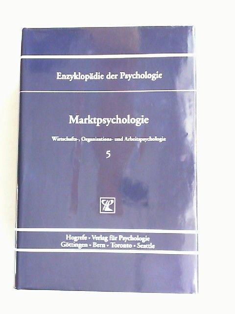 Rosenstiel, Lutz von (Hrsg.) und Dieter Frey (Hrsg.): Marktpsychologie. [Enzyklopädie der Psychologie. Themenbereich D: Praxisgebiete. Serie III: Wirtschafts-, Organisations- und Arbeitspsychologie. Band 5. In Verbindung mit der Deutschen Gesellschaft ...