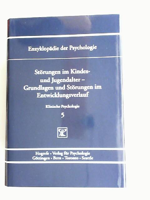 Schlottke, Peter F. (Hrsg.), Silvia Schneider (Hrsg.) und Silbereisen, Rainer K. (Hrsg.); Lauth, Gerhard (Hrsg.): Störungen im Kindes- und Jugendalter - Grundlagen und Störungen im Entwicklungsverlauf. [Enzyklopädie der Psychologie. Themenbereich D: Pr...