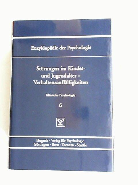 Schlottke, Peter F. (Hrsg.), Silvia Schneider (Hrsg.) und Silbereisen, Rainer K. (Hrsg.); Lauth, Gerhard (Hrsg.): Störungen im Kindes- und Jugendalter - Verhaltensauffälligkeiten. [Enzyklopädie der Psychologie. Themenbereich D: Praxisgebiete. Serie II:...