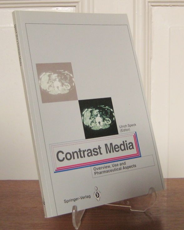 Speck, Ulrich (ed.): Contrast Media. Overview, Use and Pharmaceutical Aspects.