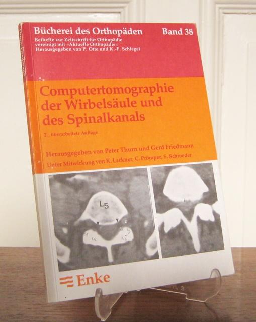 Thurn, Peter und Gerd Friedmann (Hgg.): Computertomographie der Wirbelsäule und des Spinalkanals. Hrsg. von Peter Thurn und Gerd Friedmann. [Bücherei des Orthopäden, Bd. 38].