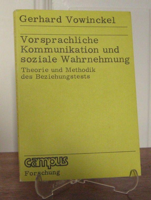 Vowinckel, Gerhard: Vorsprachliche Kommunikation und soziale Wahrnehmung. Theorie und Methodik der Beziehungstests. [Campus Forschung, Bd. 110].