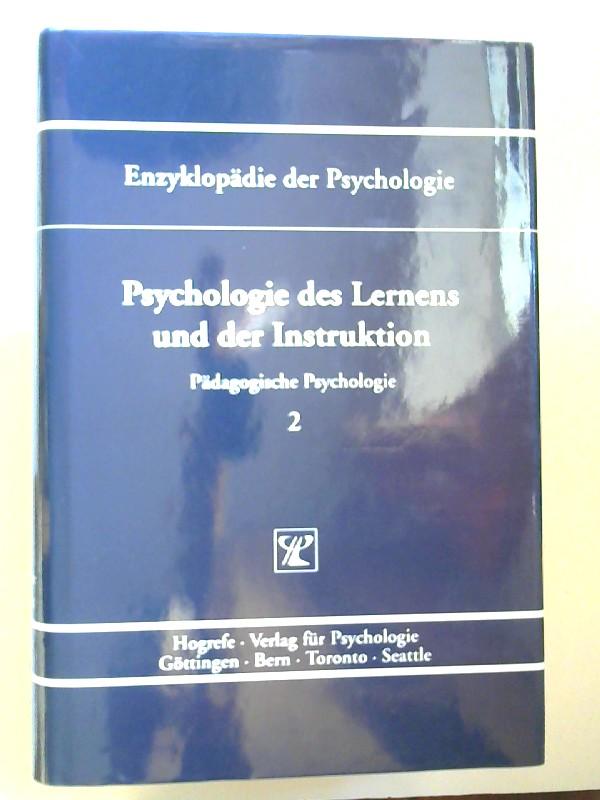 Weinert, Franz E. (Hrsg.): Psychologie des Lernens und der Instruktion. [Enzyklopädie der Psychologie. Themenbereich D: Praxisgebiete. Serie I: Pädagogische Psychologie. Band 2. In Verbindung mit der Deutschen Gesellschaft für Psychologie herausgegeben...