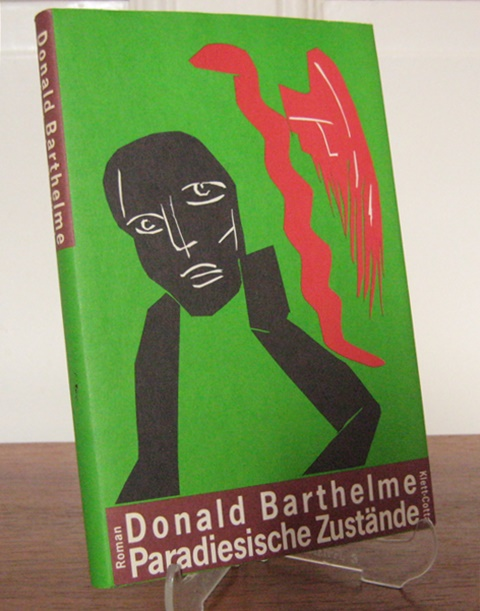 Barthelme, Donald: Paradiesische Zustände. Roman. Aus dem Amerikanischen von Isabella Wohlrapp.