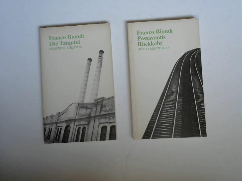 Biondi, Franco: 2 Bücher zusammen - Franco Biondi: 1) Passavantis Rückkehr. Erzählungen 1, 2) Die Tarantel. [Neue Reihe Atelier; 7/Neue Reihe Atelier; 10]