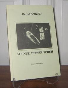Böttcher, Bernd: Schnür deinen Schuh. Notizen vor einer Reise. (Mit Widmung des Autors auf dem Vortitel).