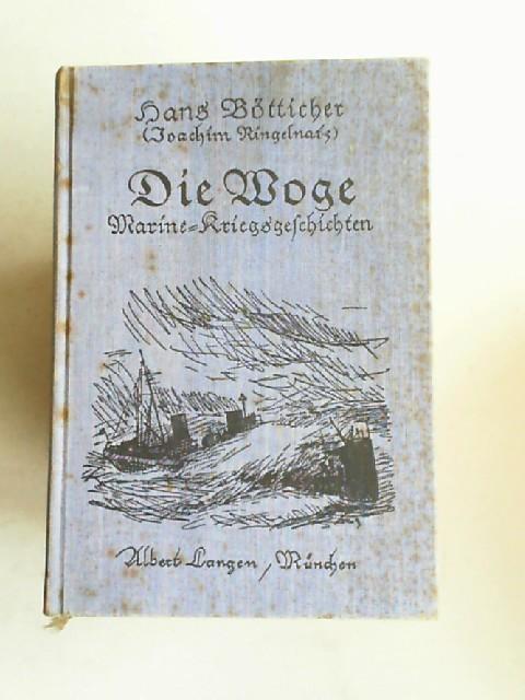 Bötticher, Hans [Joachim Ringelnatz]: Die Woge. Marine-Kriegsgeschichten.