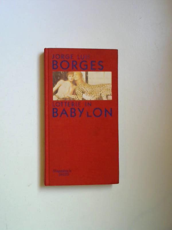 Borges, Jorge L und Fritz Arnold: Lotterie in Babylon: Die schönsten Erzählungen. Ausgewählt von Fritz Arnold.