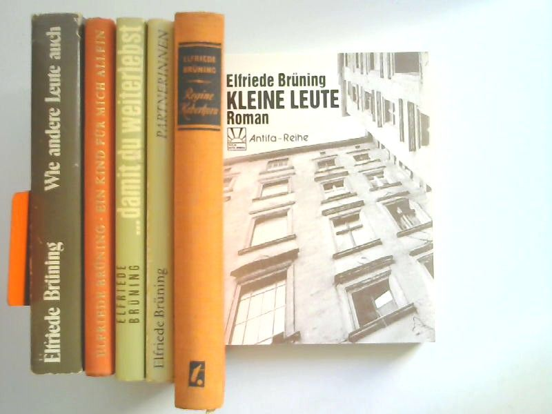 Brüning, Elfriede: 6 Bände zusammen: Regine Haberkorn; Kleine Leute; Partnerinnen; ...damit Du weiterlebst; Ein Kind für mich allein; Wie andere Leute auch.