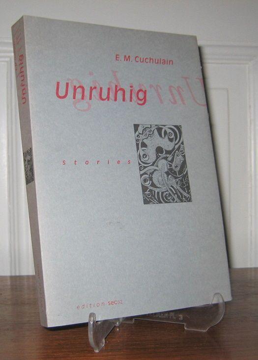 Cuchulain, E. M.: Unruhig. Stories. Illustrationen von Mireille Humbert.