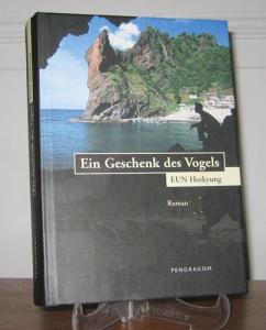 Eun, Heekyung: Ein Geschenk des Vogels. Roman. Übersetzt und mit einem Nachwort versehen von Inwon Park und Anja Michaelsen. [Edition modernern koreanischer Autoren].