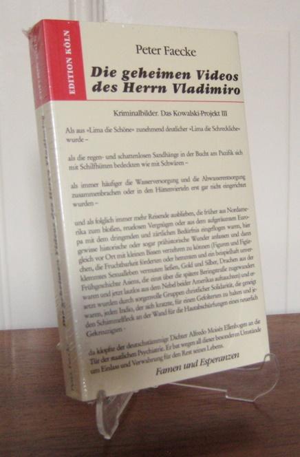 Faecke, Peter: Die geheimen Videos des Herrn Vladimiro. Das Kowalski-Projekt Teil III (3): Kriminalbilder. [Famen und Esperanzen].